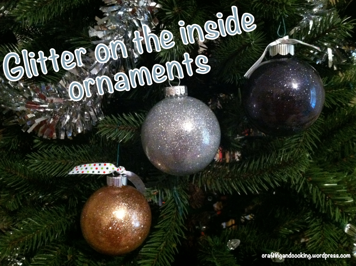 Glitter On The Inside Ornaments Crafting And Cooking