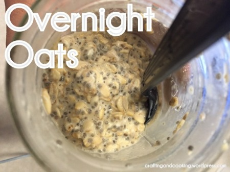 Overnight Oats |  craftingandcooking.wordpress.com